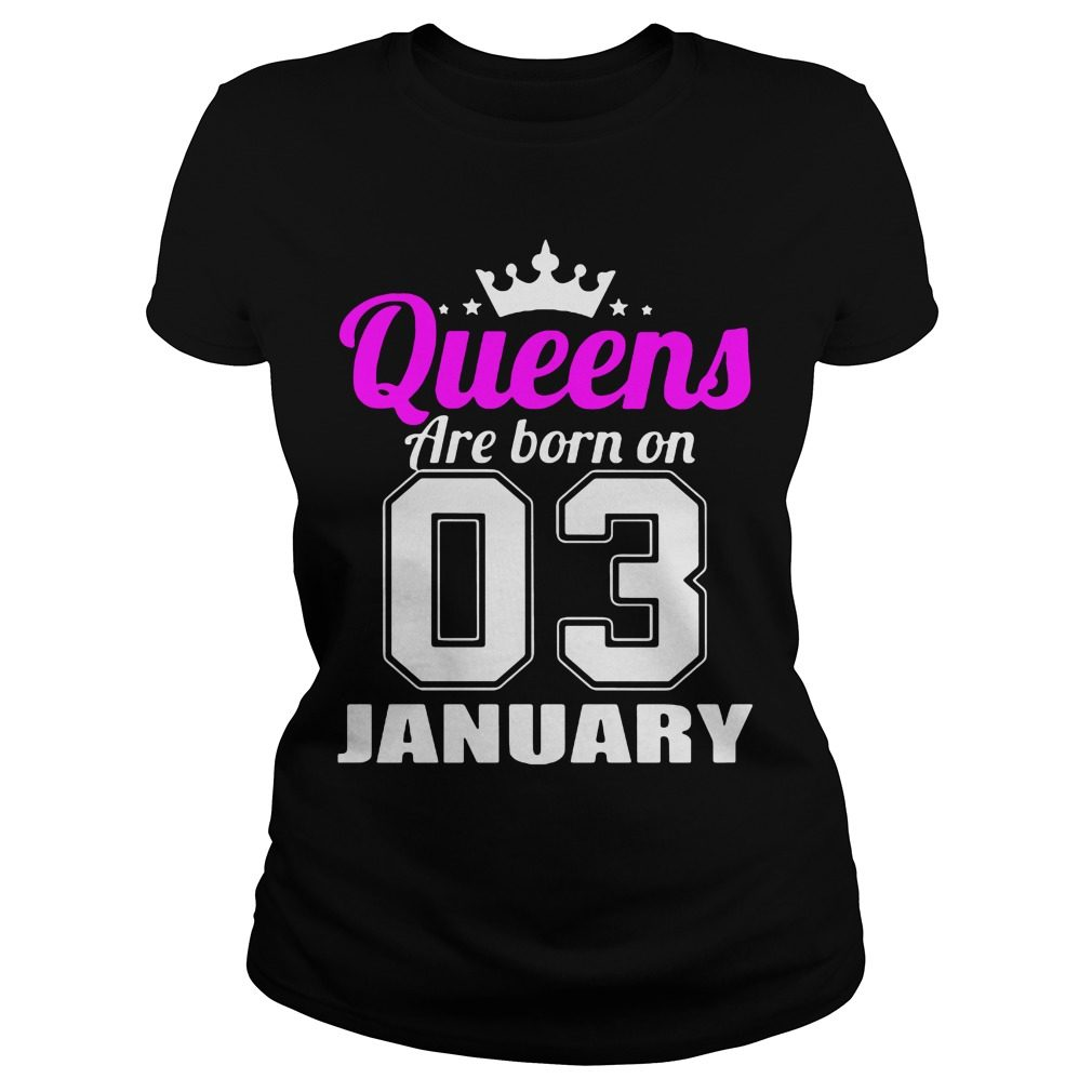 Queens Born 03 January Ladies Tee