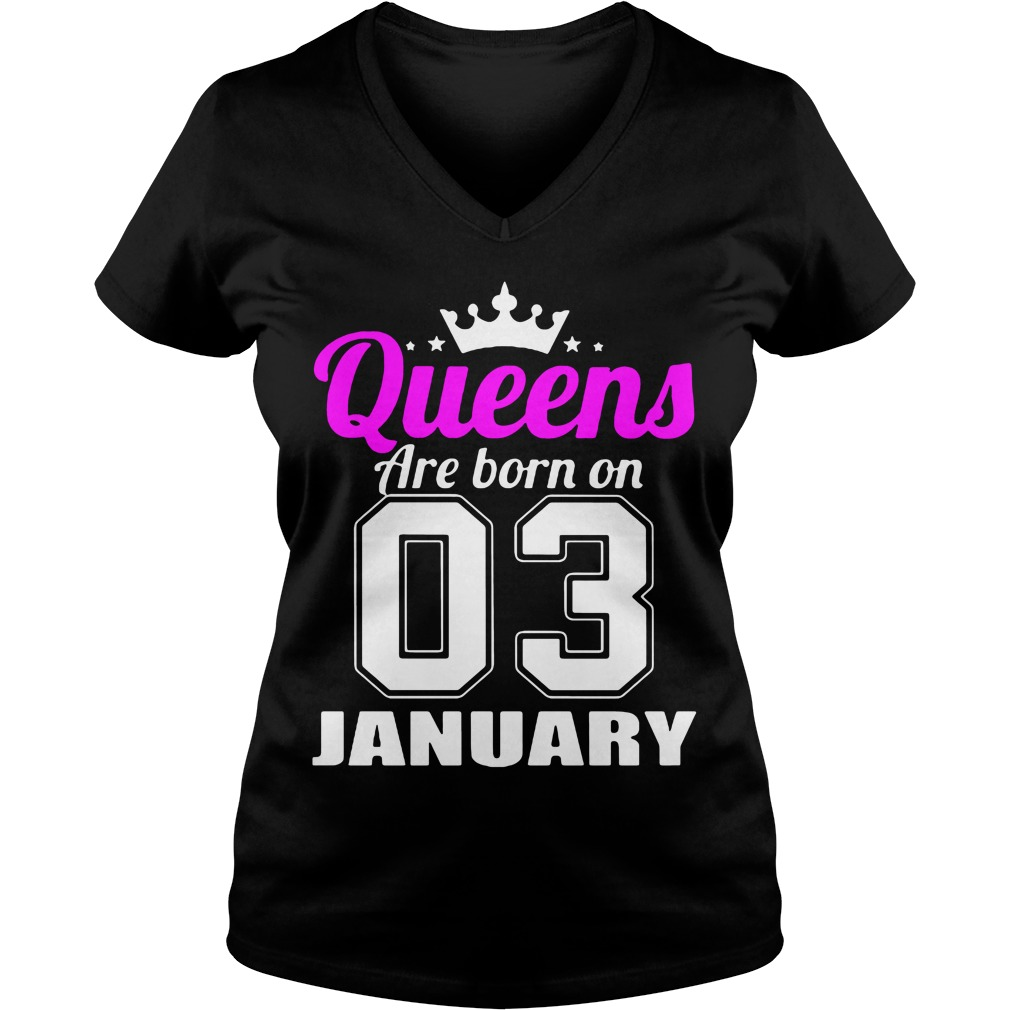 Queens Born 03 January V Neck T Shirt
