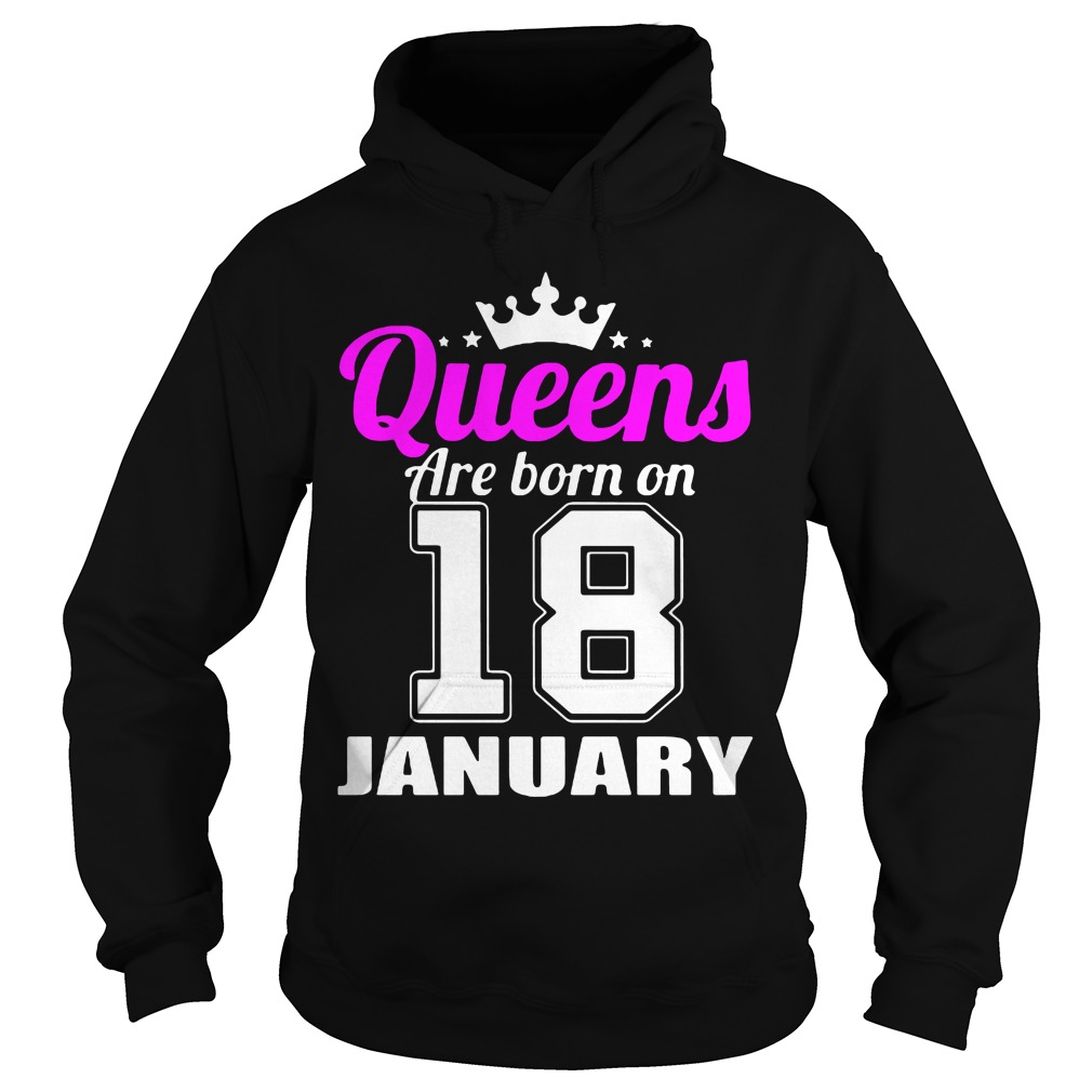 Queens Born 18 January Hoodie
