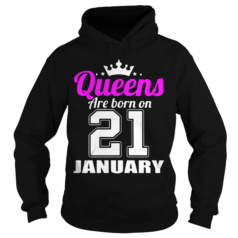Queens Born 21 January Hoodie