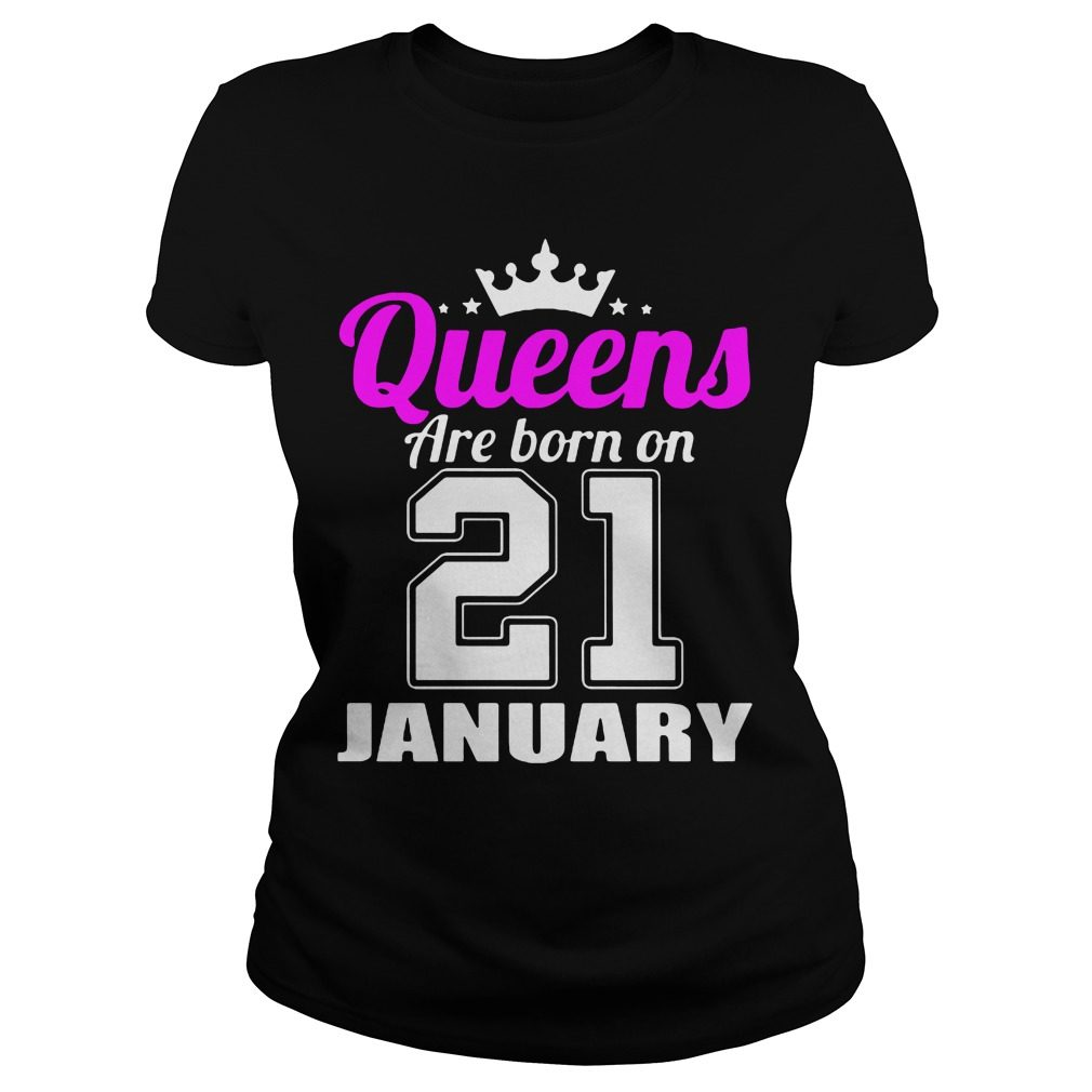 Queens Born 21 January Ladies Tee