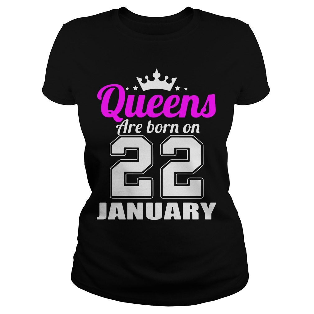 Queens Born 22 January Ladies Tee