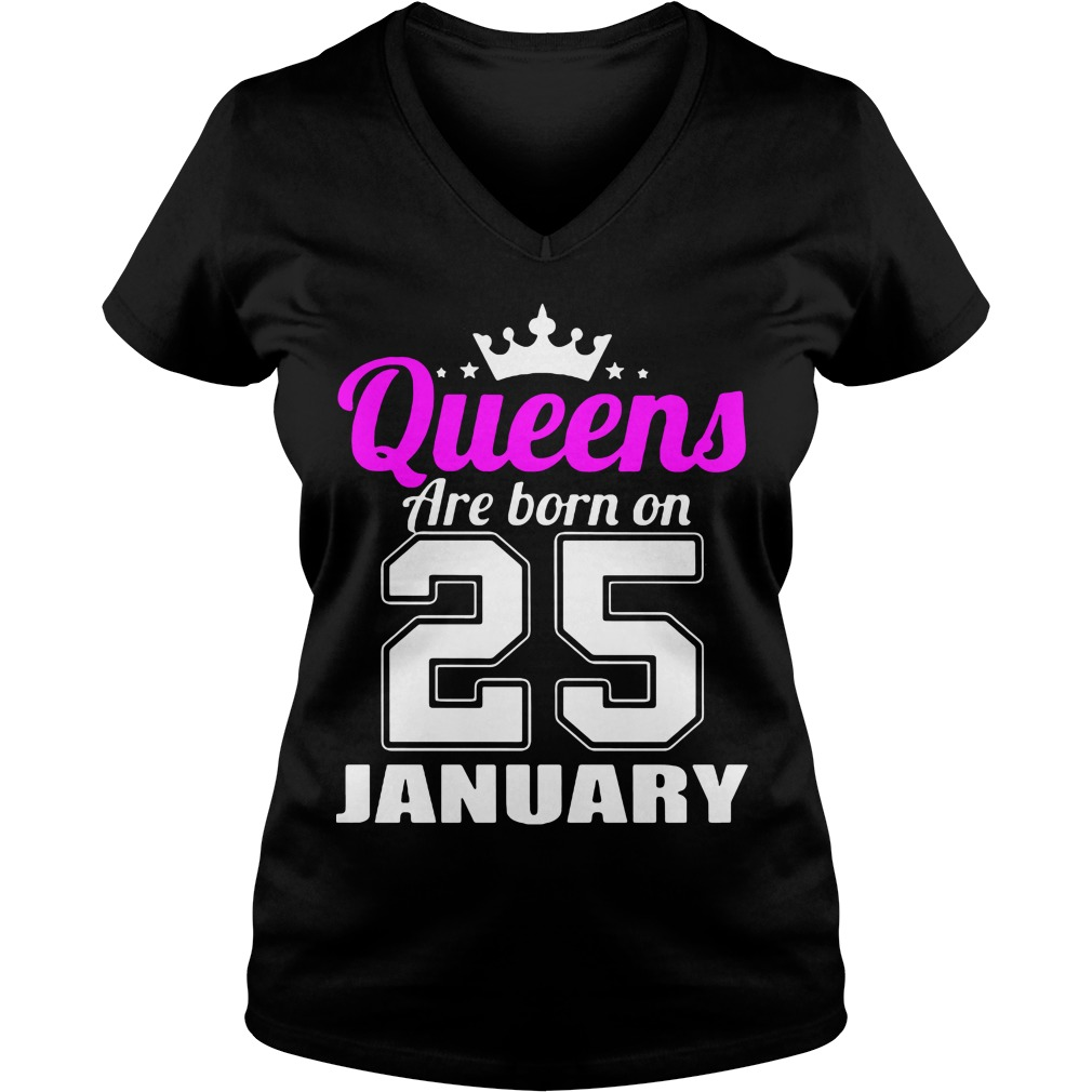 Queens Born 25 January V-neck t-shirt