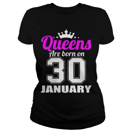 Queens Born 30 January Ladies Tee