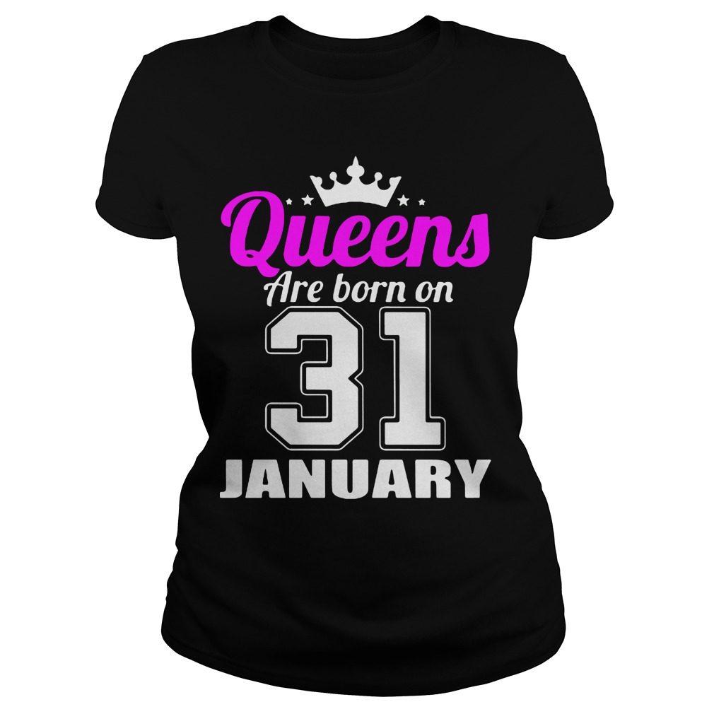 Queens Born 31 January Ladies Tee