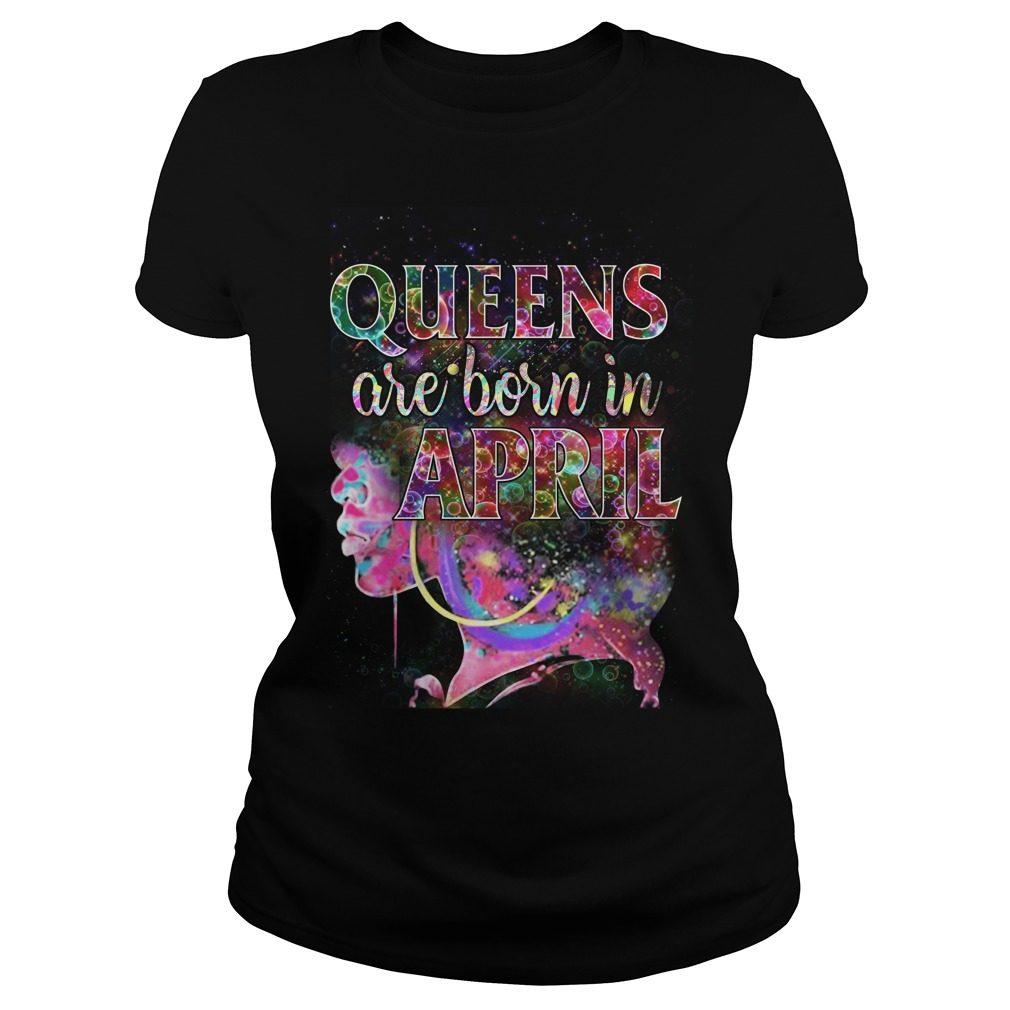 Queens Born April Ladies Tee