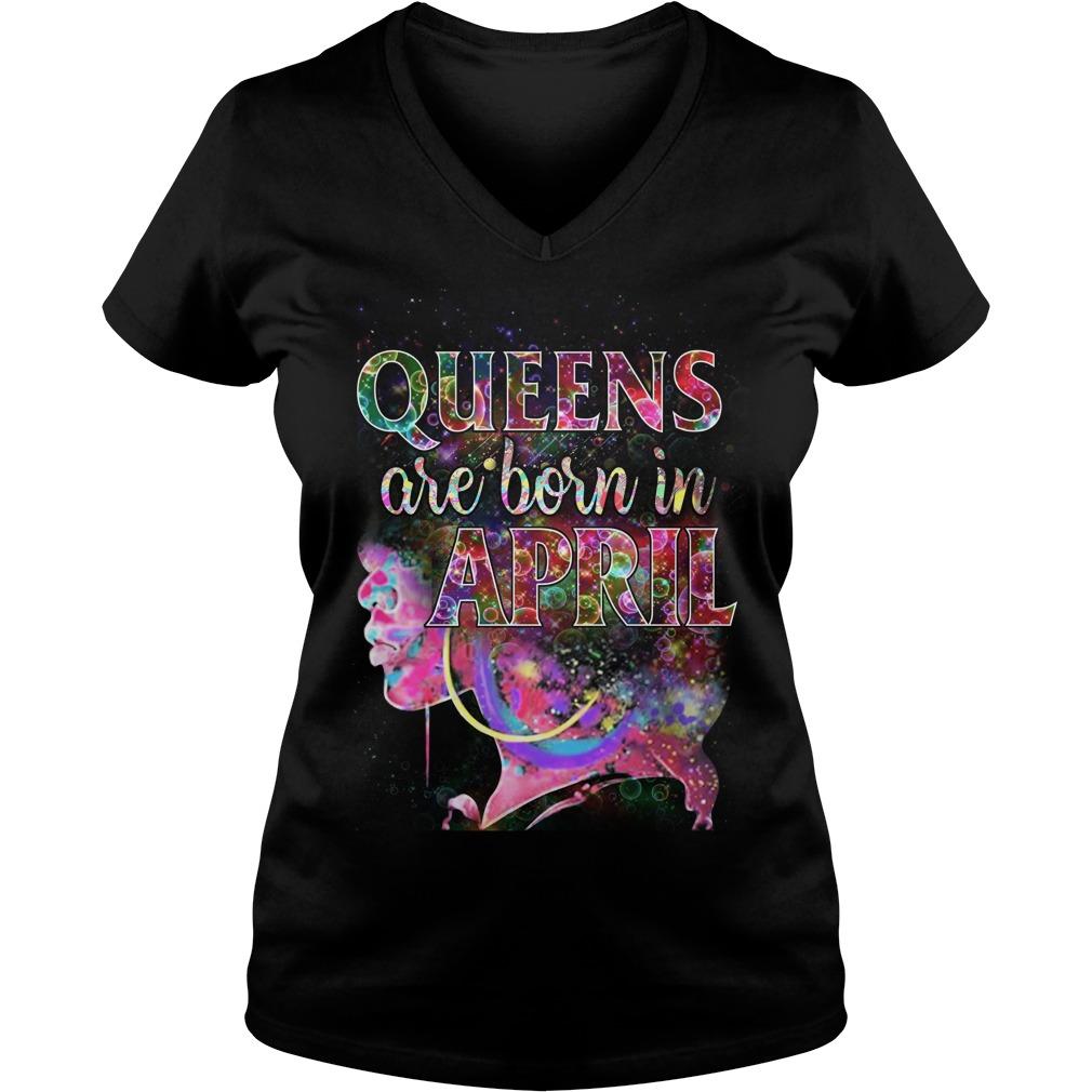 Queens Born April V Neck T Shirt
