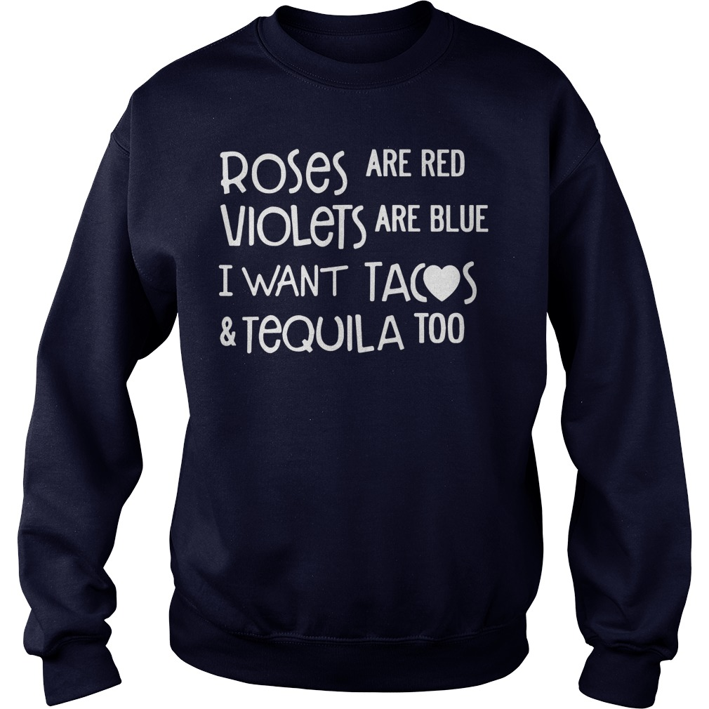 Roses Are Red Violets Are Blue I Want Tacos And Tequila Too Sweater
