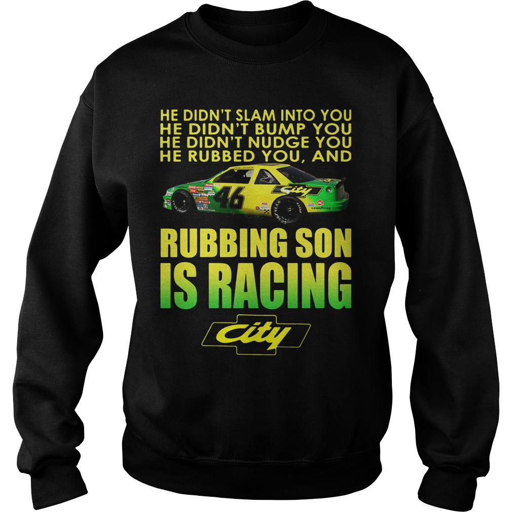 Rubbing Son Is Racing Shirt, Hoodie, Sweater And V Neck T Shirt