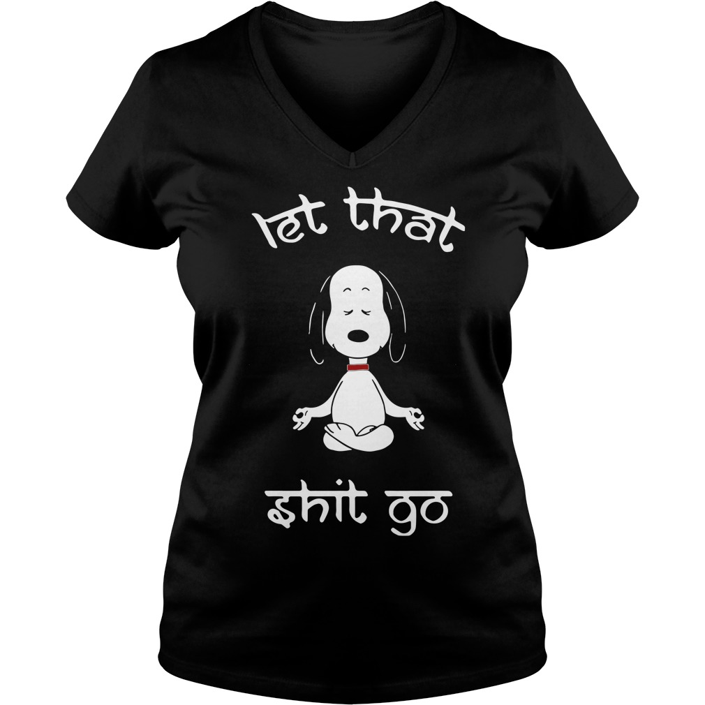 Snoopy Let That Shit Go V-neck t-shirt