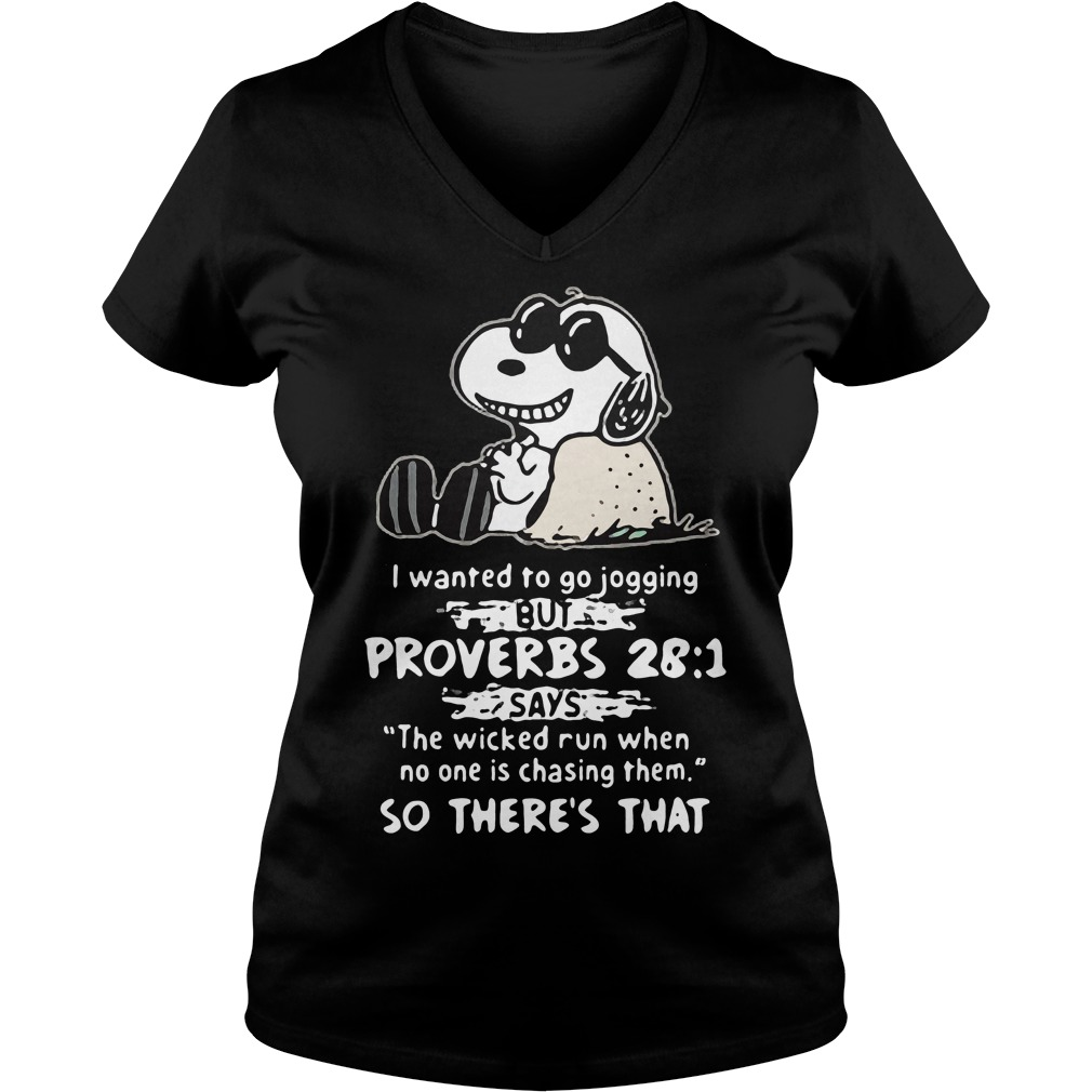 Snoopy Wanted Go Jogging Proverbs 28 1 Says Wicked V Neck T Shirt