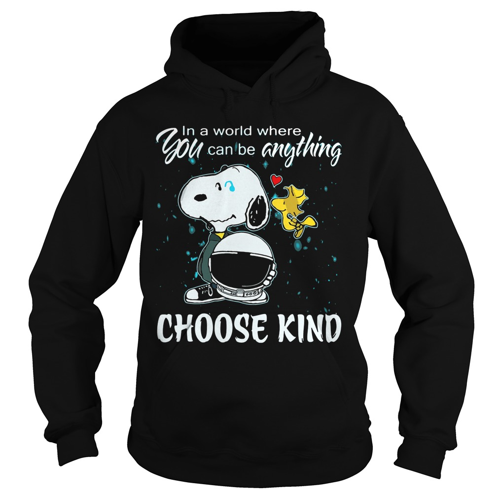 Snoopy World Can Anything Choose Kind Hoodie
