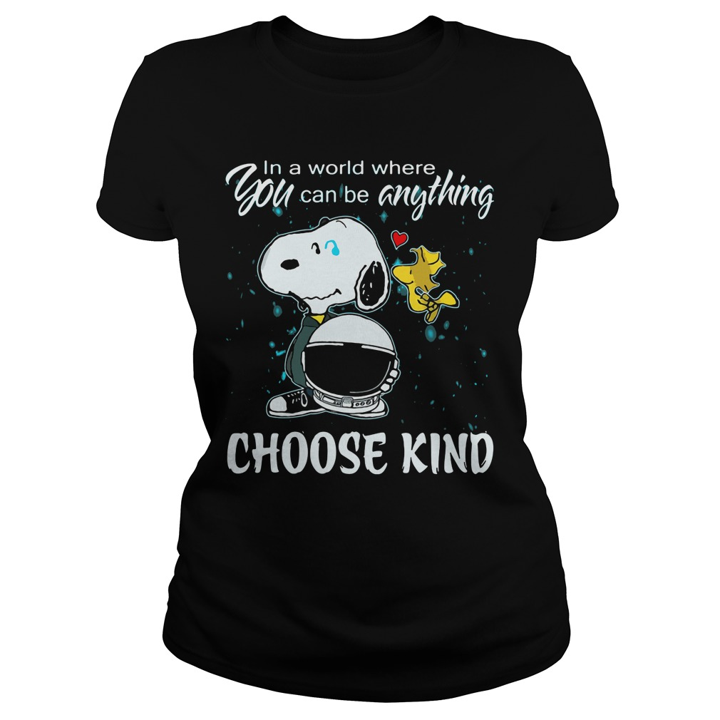 Snoopy World Can Anything Choose Kind Ladies Tee