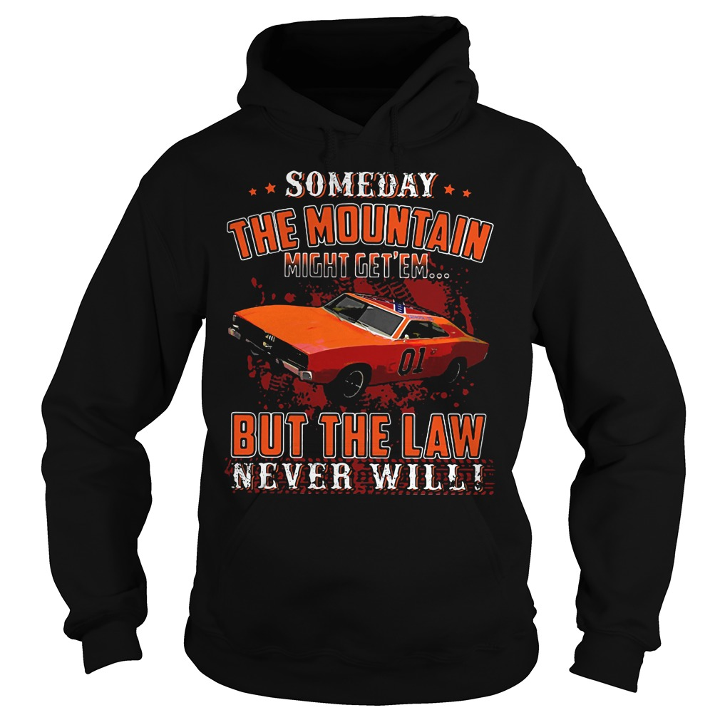 Someday Mountain Might Get Em Car Law Never Wil Hoodie