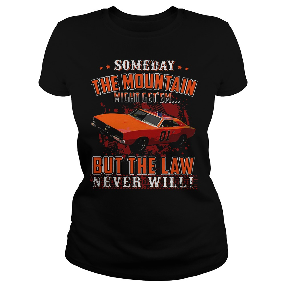 Someday Mountain Might Get Em Car Law Never Wil Ladies Tee
