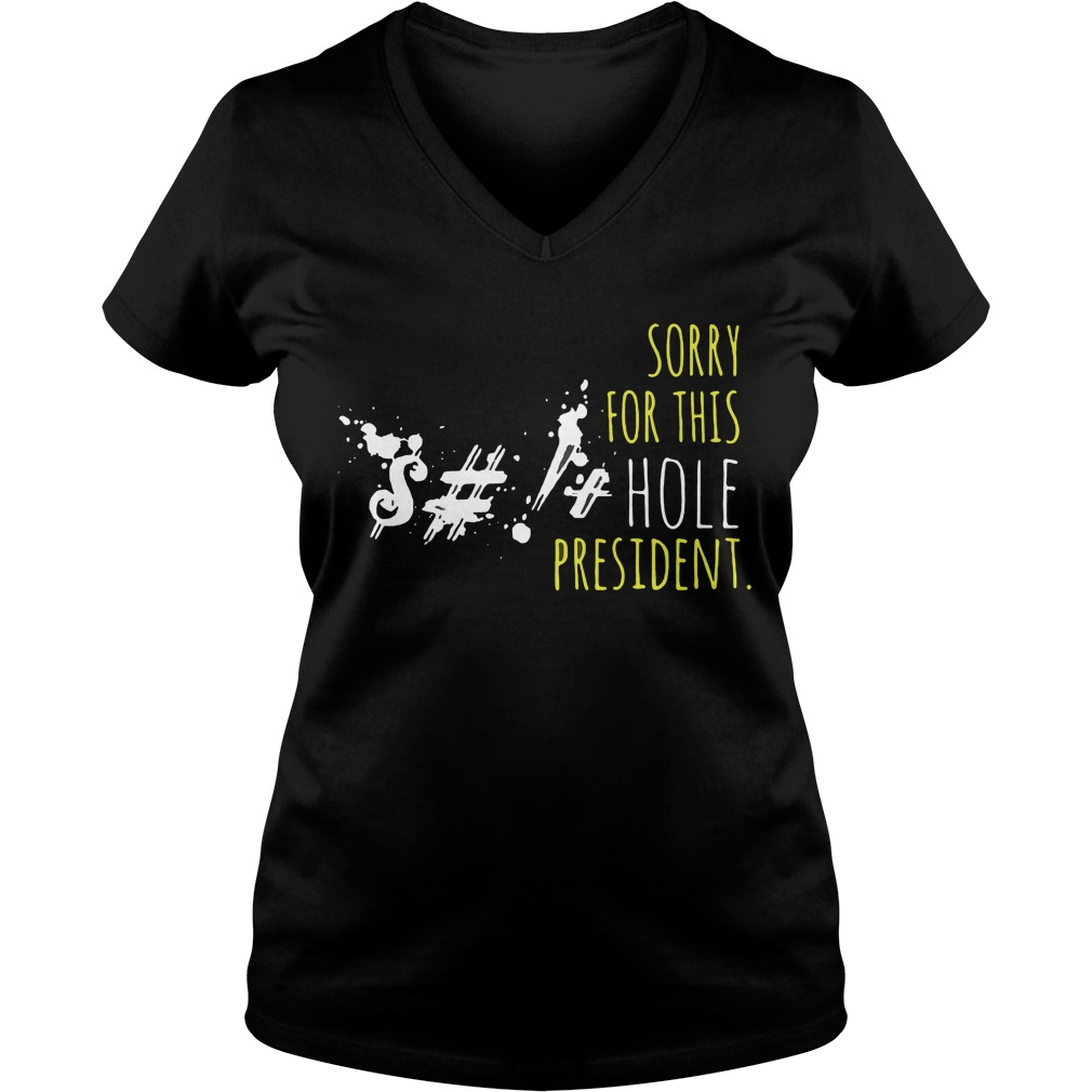 Sorry Hole President V Neck T Shirt