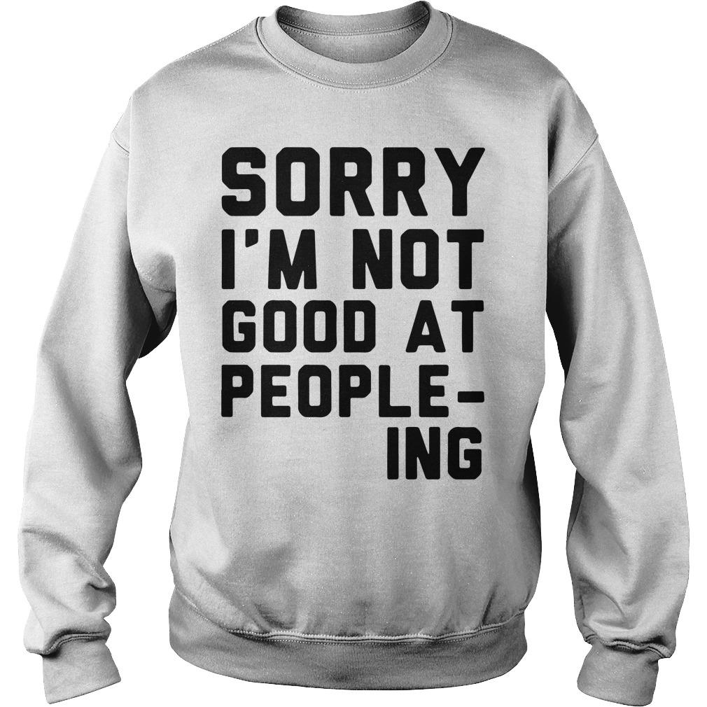 Sorry Im Not Good People Ing Sweater