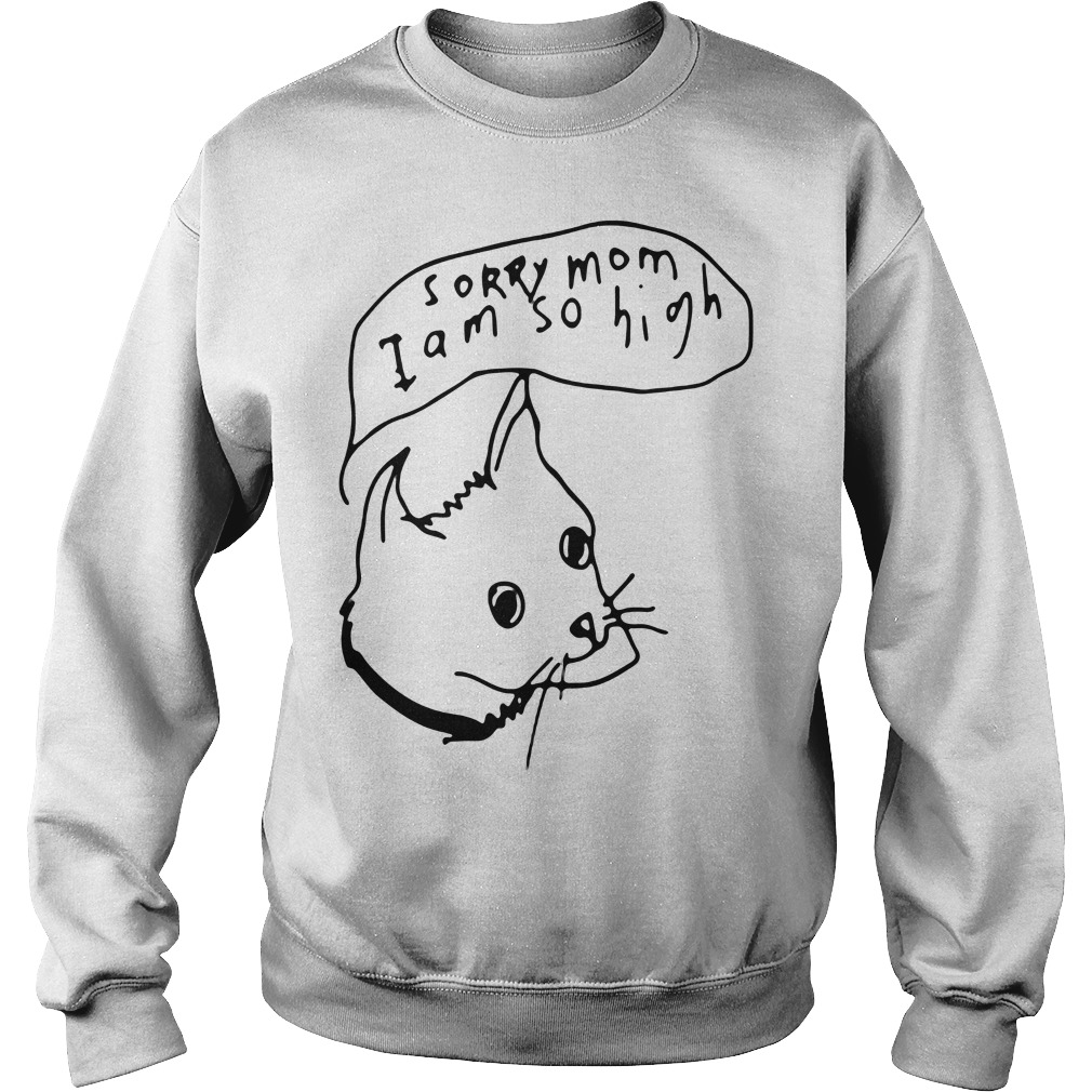 Sorry Mom High Sweater