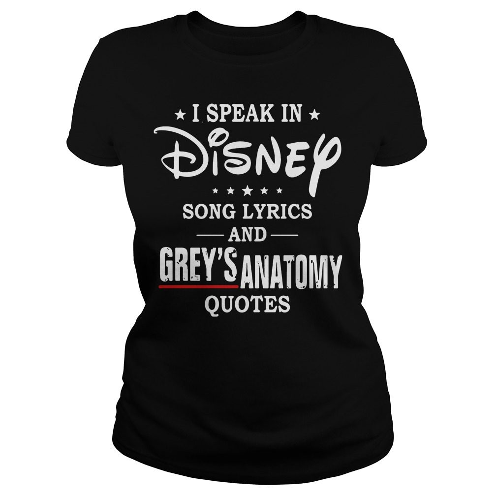 Speak Disney Song Lyrics Greys Anatomy Quotes Ladies Tee