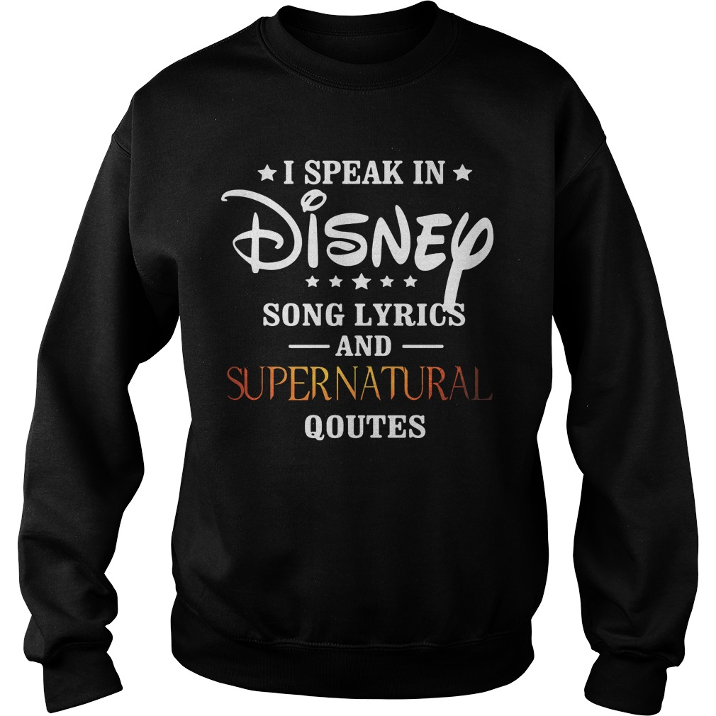 i speak in disney song lyrics and supernatural quotes shirt and hoodie