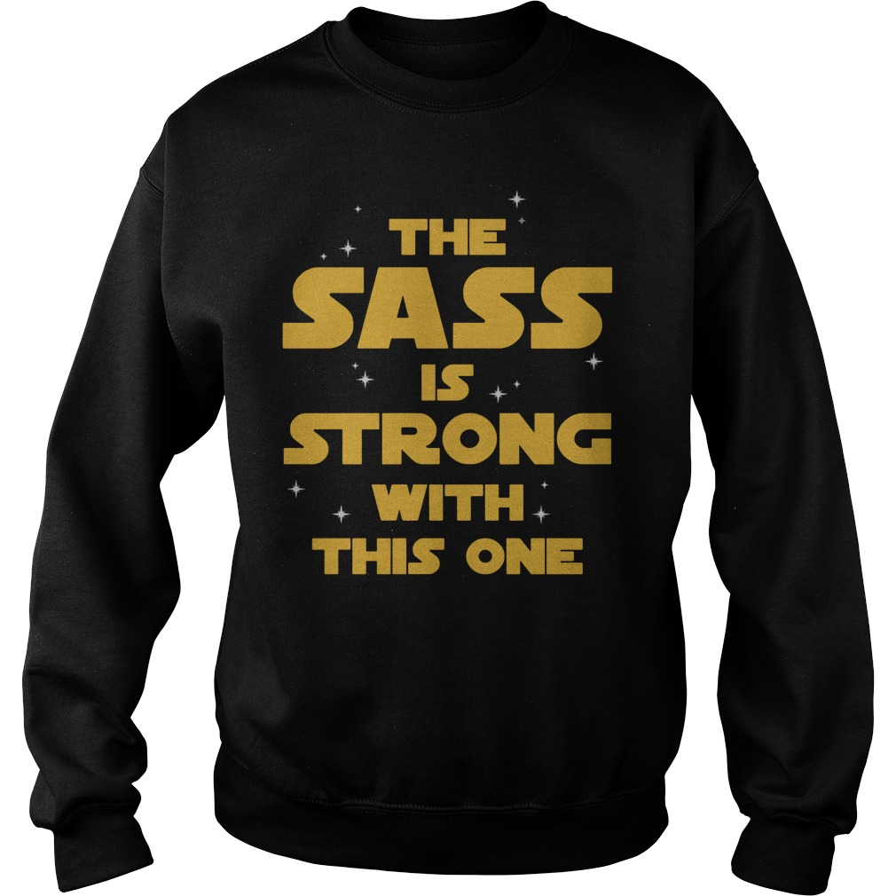 Star Wars The Sass Is Strong With This One Sweater