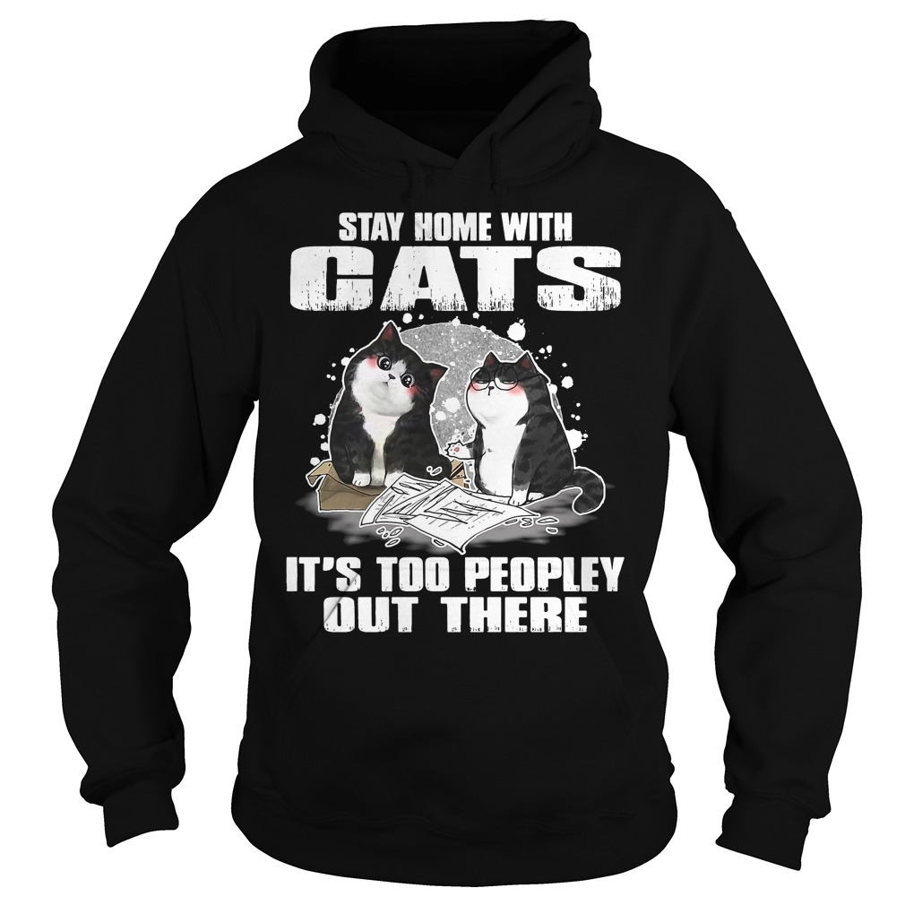 Stay Home Cats Peopley Hoodie