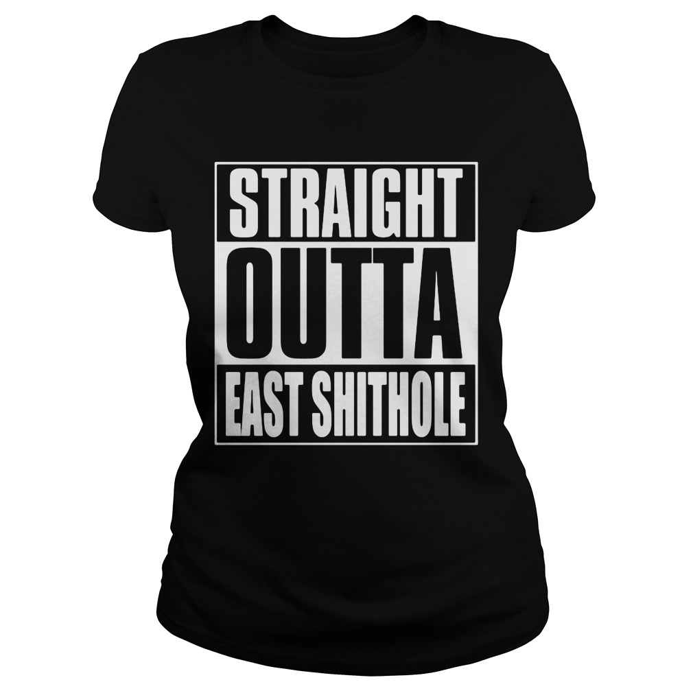Straight Outta East Shithole Ladies Tee