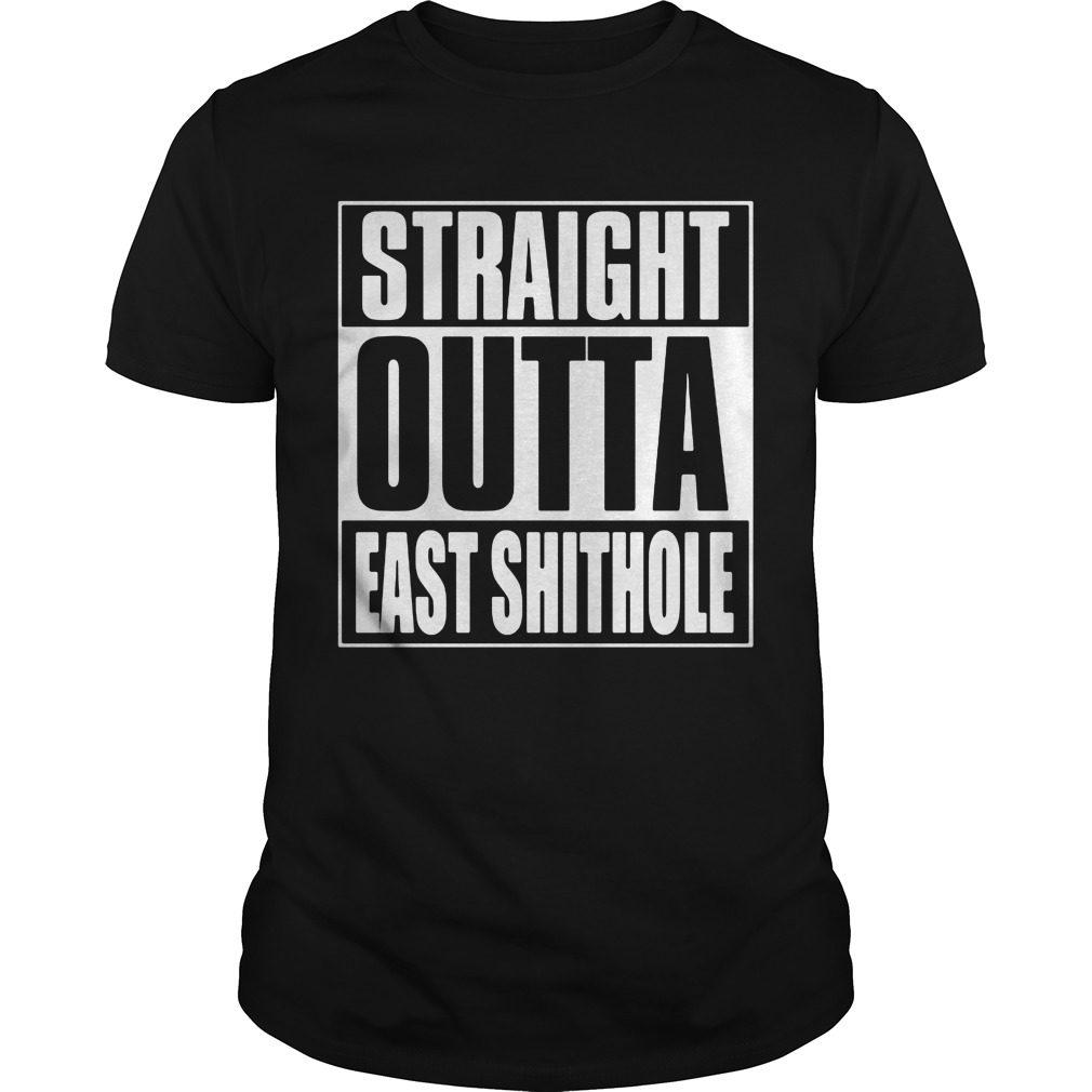Straight Outta East Shithole Shirt