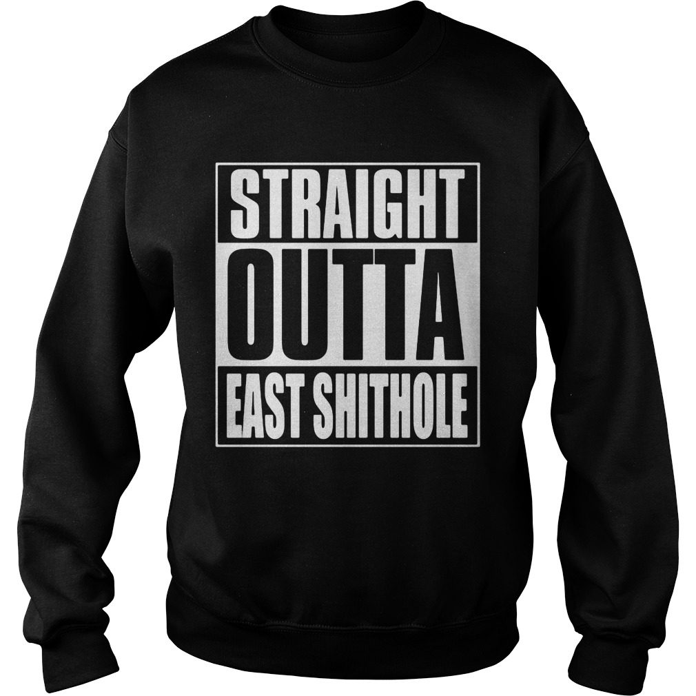 Straight Outta East Shithole Sweater