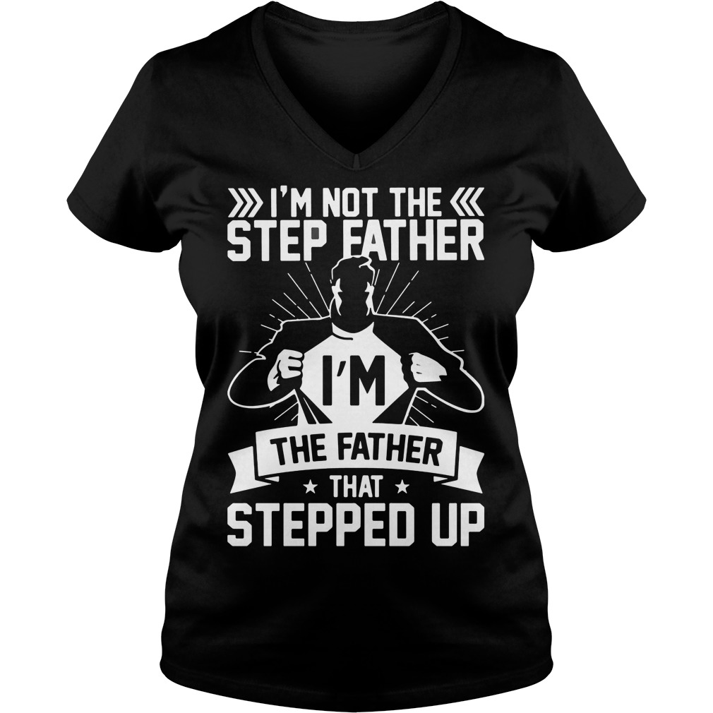 Superman Im Not Step Father Im Father Stepped V-neck t-shirt