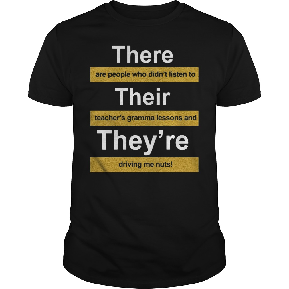 There Are People Who Didnt Listen To Their Teachers Grammar Lesson Shirt