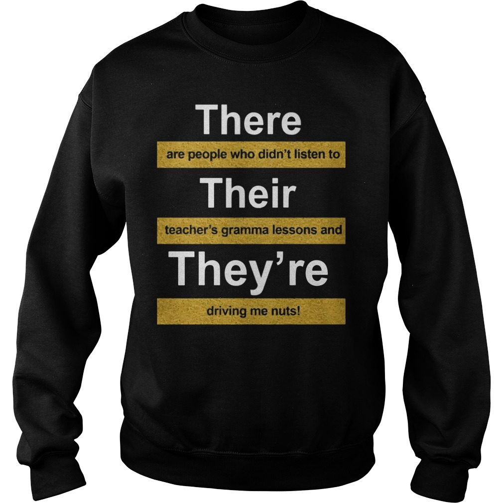 There Are People Who Didnt Listen To Their Teachers Grammar Lesson Sweater
