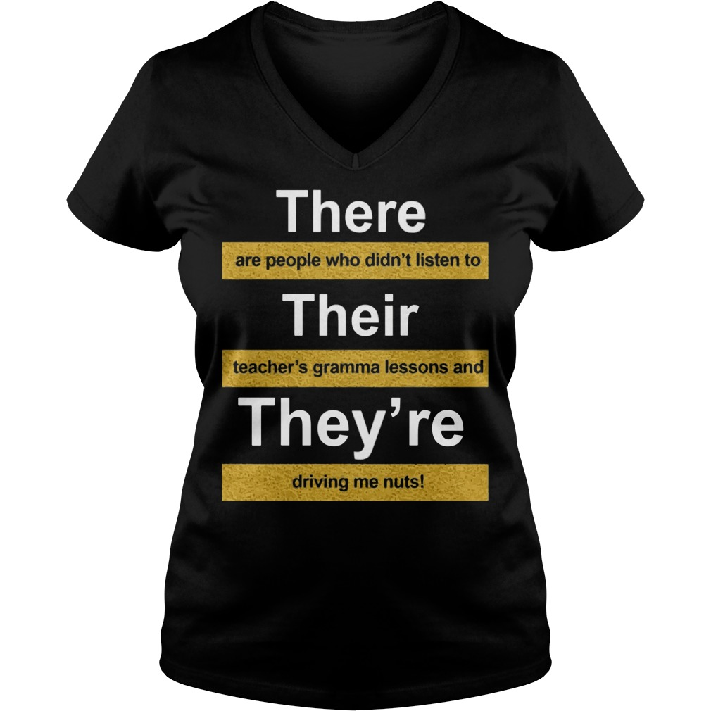 There Are People Who Didnt Listen To Their Teachers Grammar Lesson V-neck t-shirt