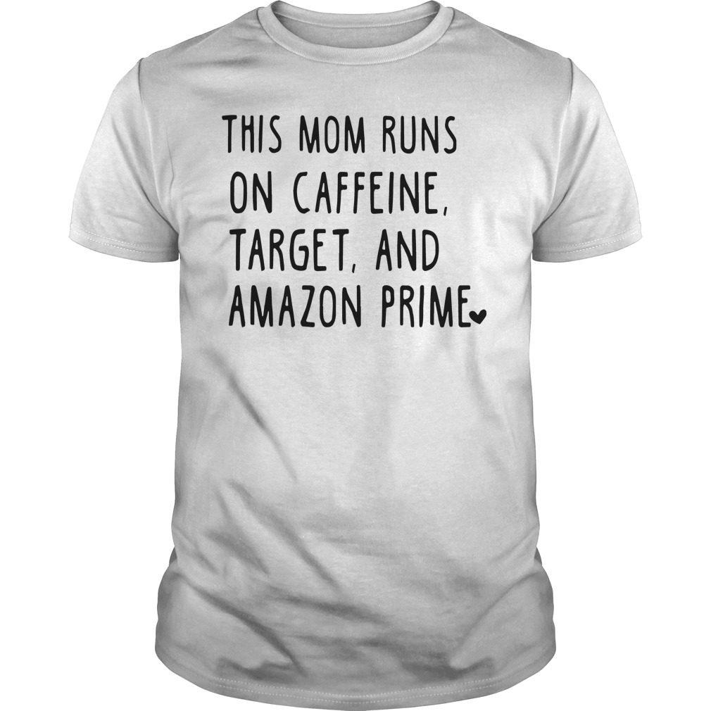 This Mom Runs On Caffeine Target And Amazon Prime Shirt