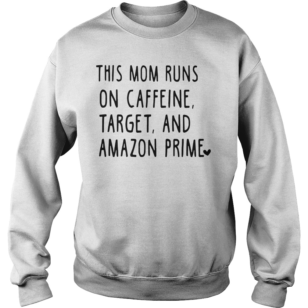 This Mom Runs On Caffeine Target And Amazon Prime Sweater