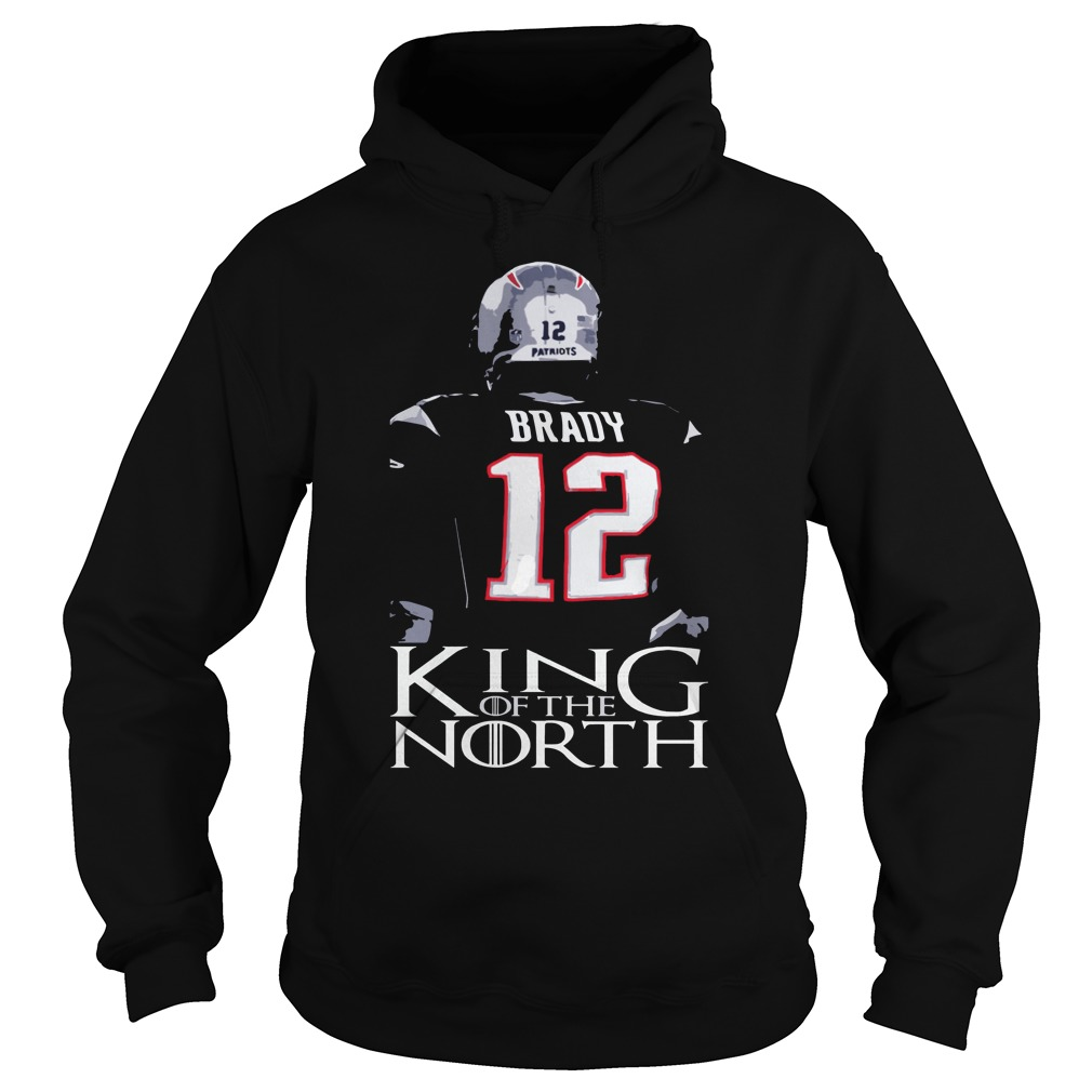 Tom Brady 12 King Of The North Shirt New England Patriots Hoodie