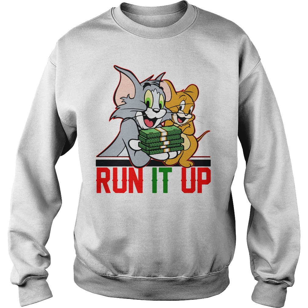 Tom And Jerry Run It Up Shirt, Hoodie, Sweater And V Neck T Shirt