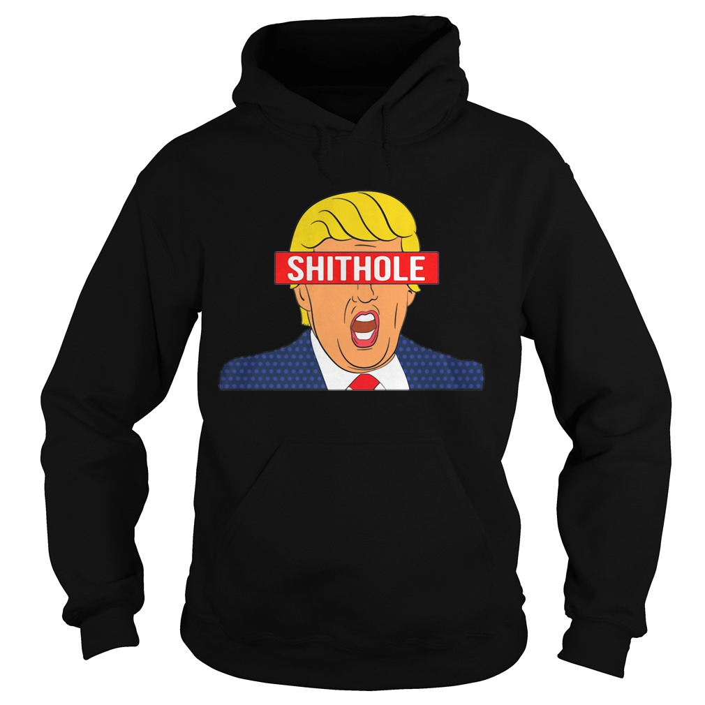 Trump Shithole President Hoodie