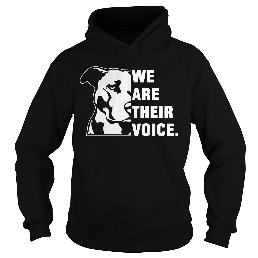 We Are Their Voice Pitbull Hoodie