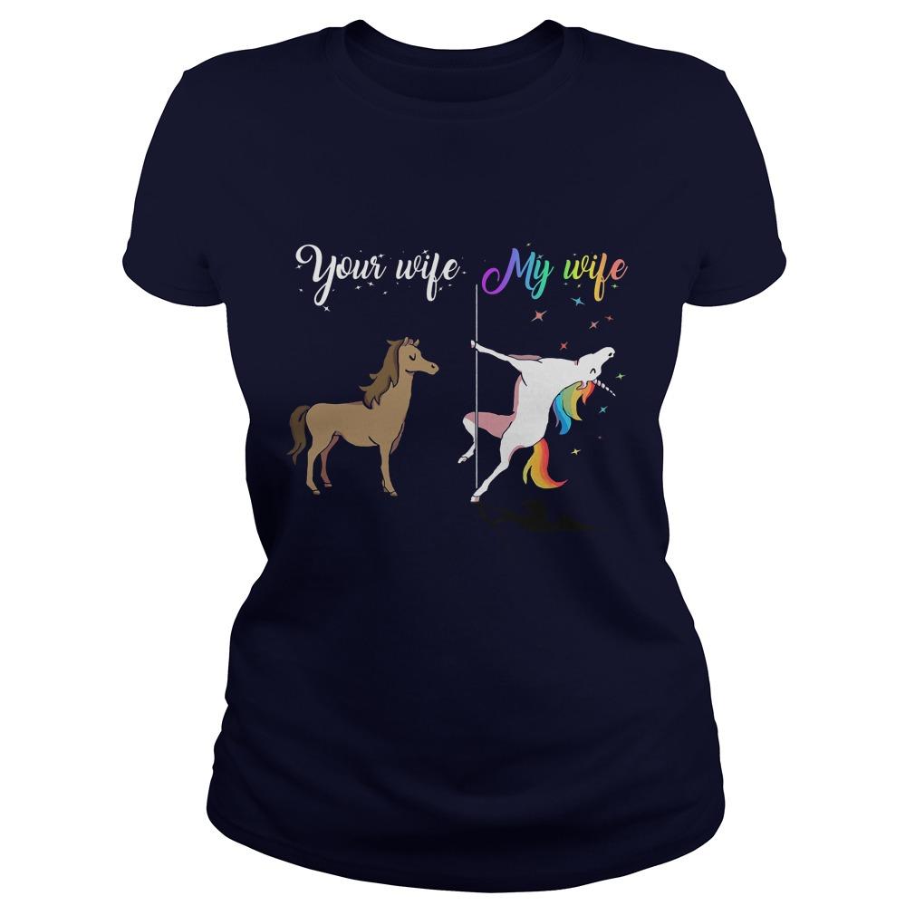 Wife Wife Unicorn Funny Unicorn Pole Unicorn Ladies Tee