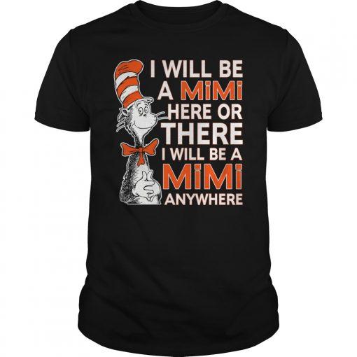 Will Mimi Will Anywhere Shirt