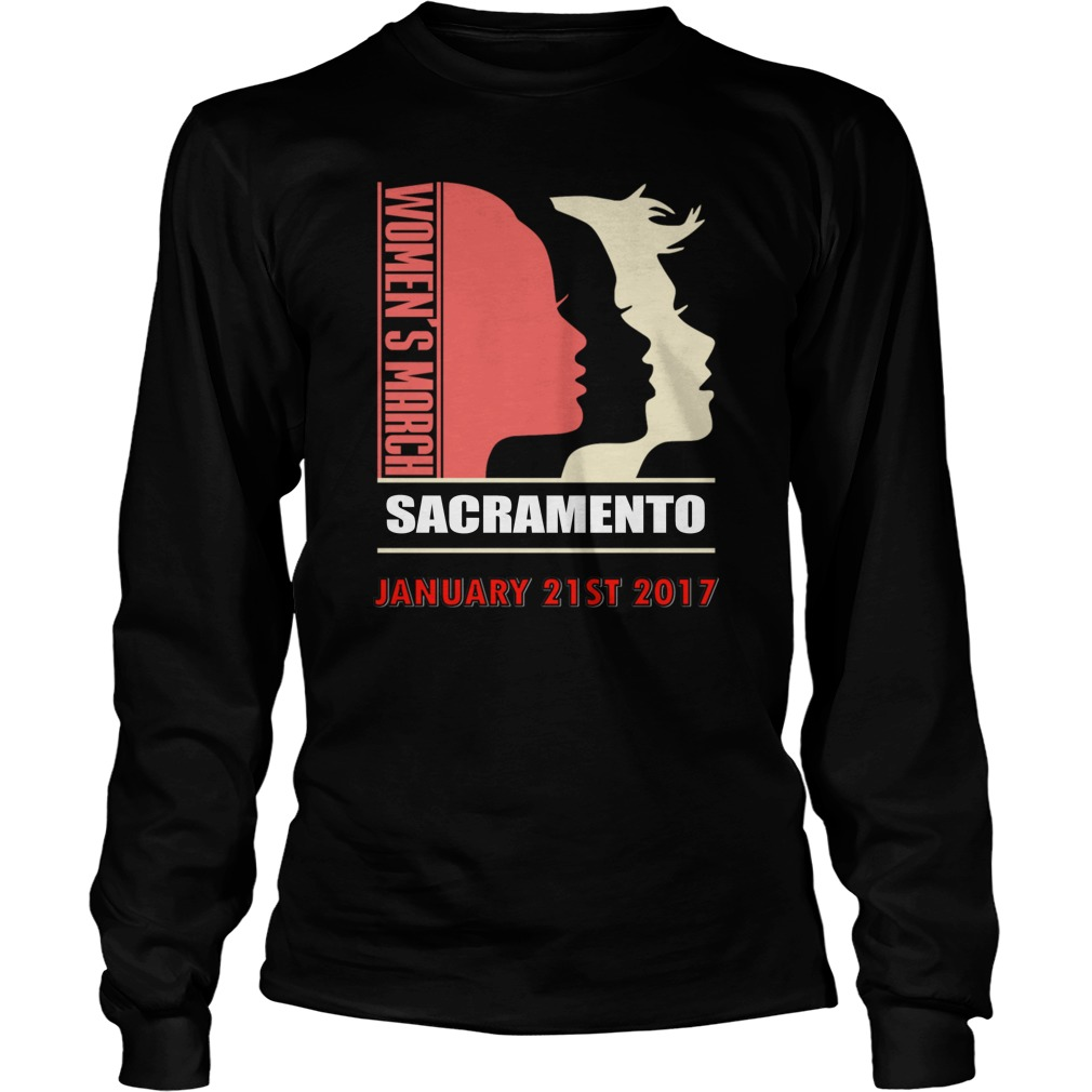 Womens March Sacramento January 21 St 2017 Longsleeve Tee