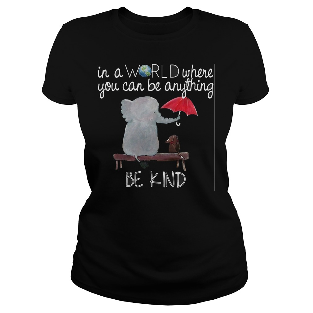 World Can Anything Kind Ladies Tee