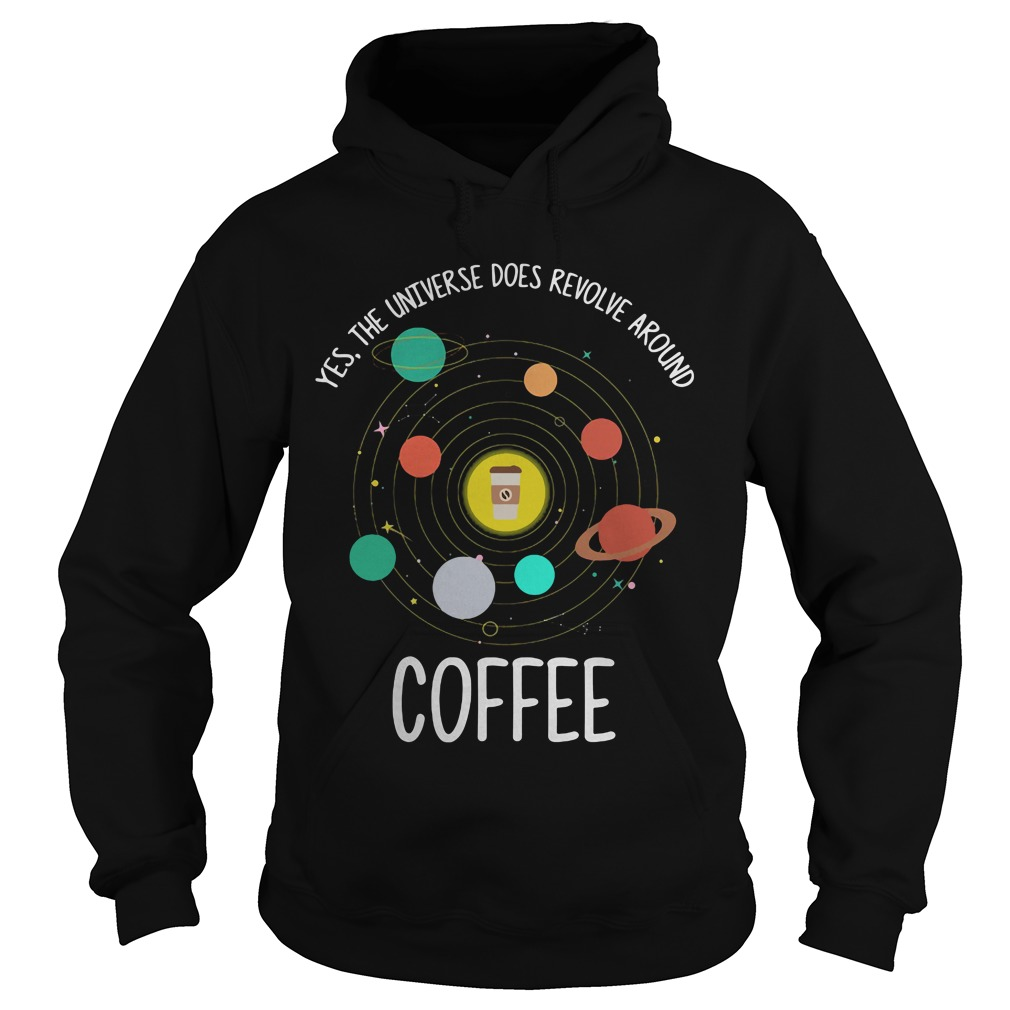 Yes Universe Revolve Around Coffee Hoodie