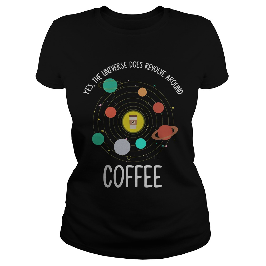Yes Universe Revolve Around Coffee Ladies Tee