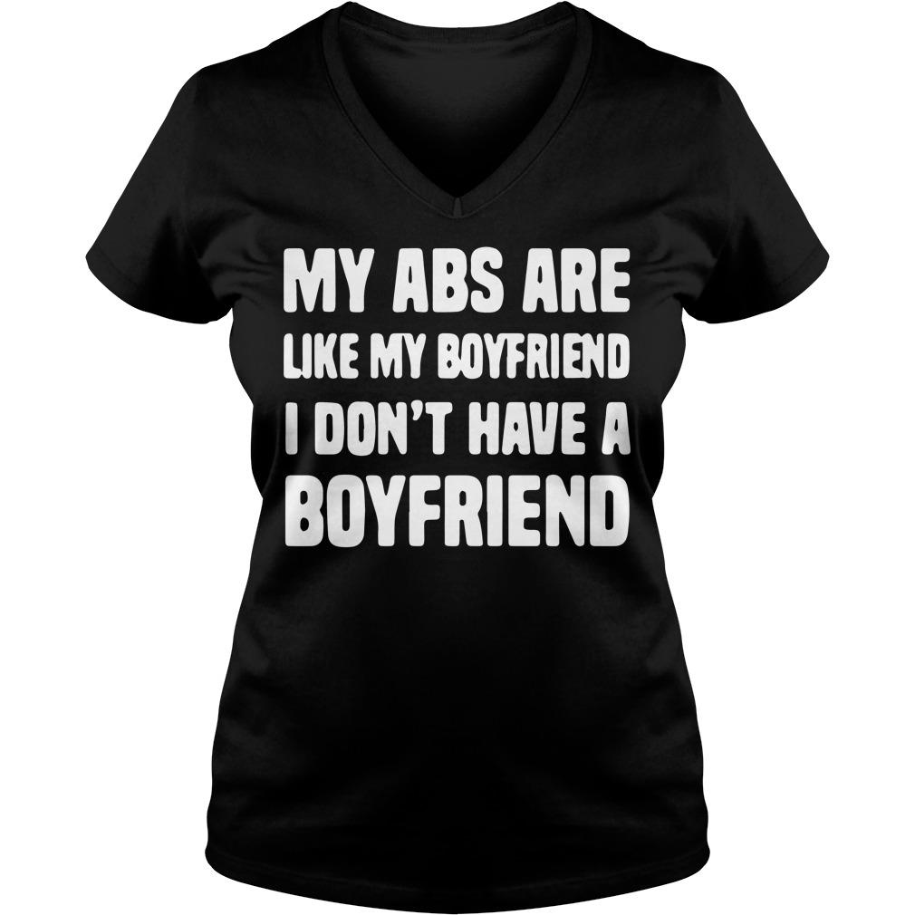 Abs Like Boyfriend Dont Boyfriend V-neck t-shirt