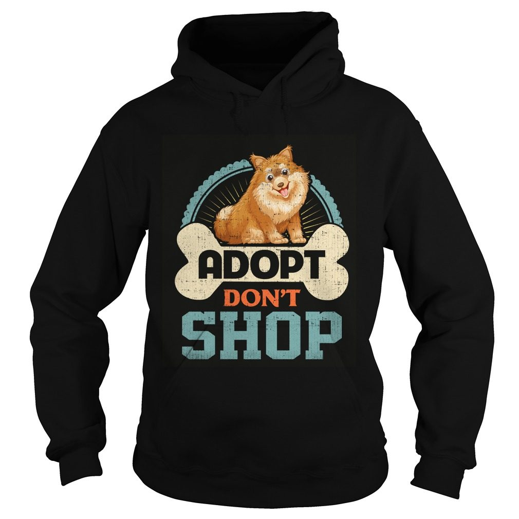 Adopt Dont Shop Pro Pet Rescue Tee Pomeranian Puppy Dog Hoodie