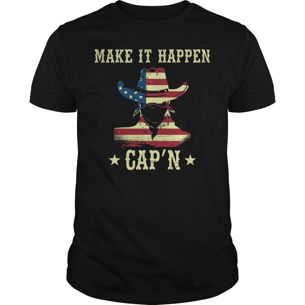America Make It Happen Capn Shirt