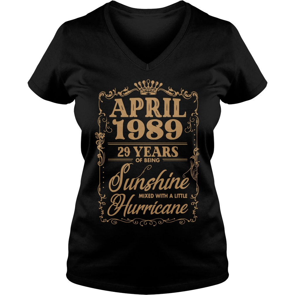 April 1989 29 Years Of Being Sunshine Mixed With A Little Hurricane V-neck t-shirt
