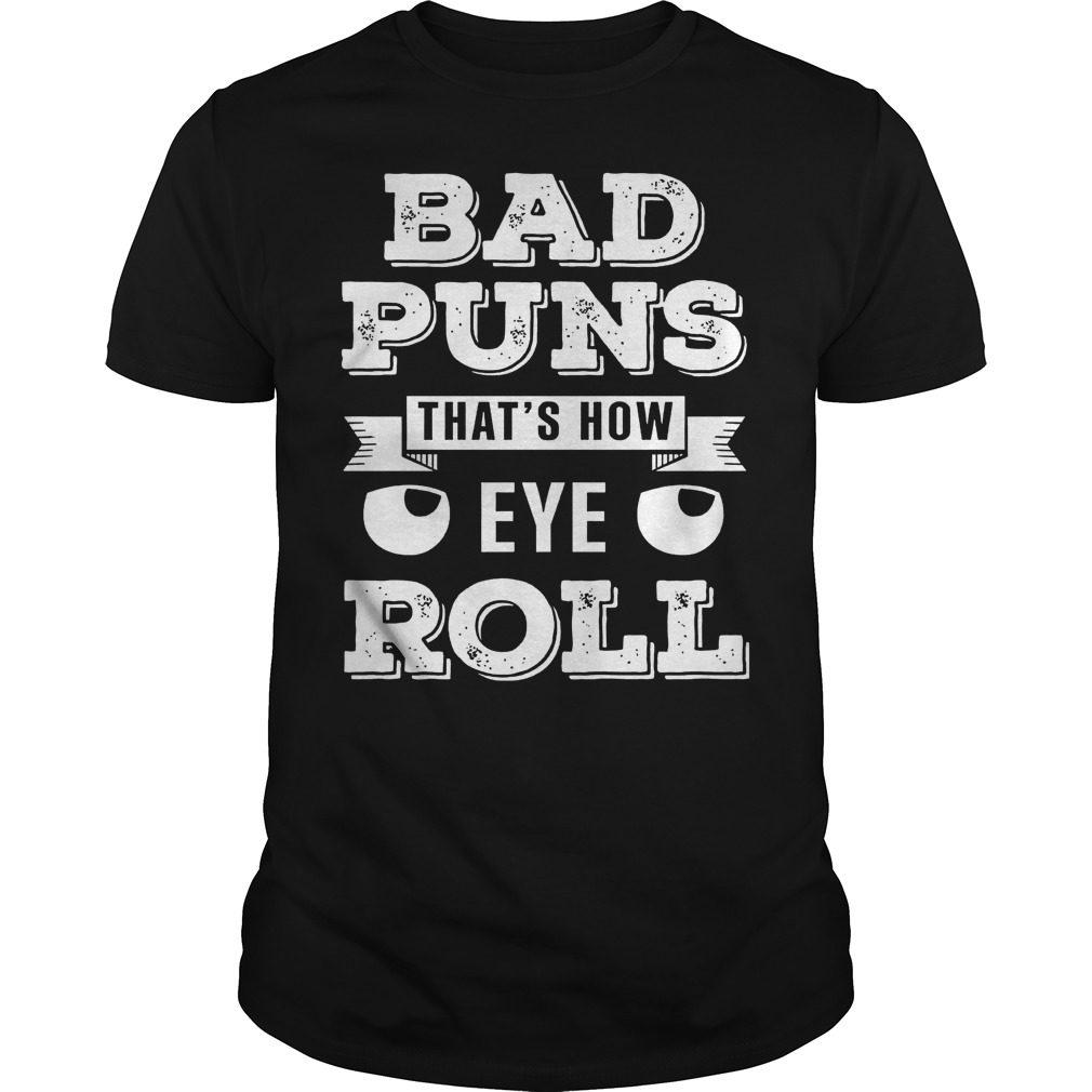 Bad Puns Thats How Eye Roll Shirt